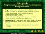 main idea 2 progressives pushed for reforms to improve living conditions