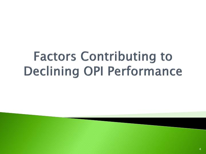 Factors Contributing to Declining OPI Performance