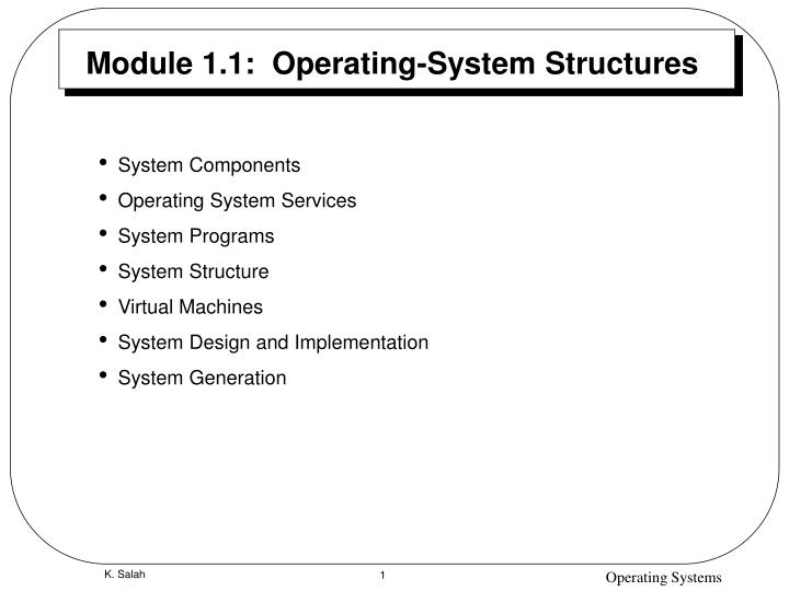 Ppt Module 1 1 Operating System Structures Powerpoint Presentation Free Download Id 5841359