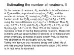 estimating the number of neutrons ii