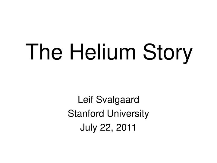 the helium story n.