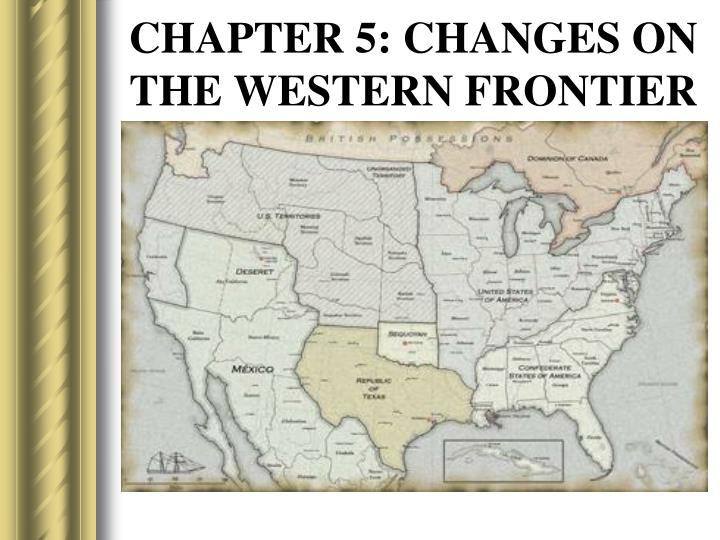 chapter 5 changes on the western frontier n.