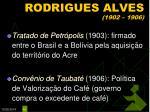 rodrigues alves 1902 19061