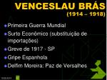venceslau br s 1914 19181