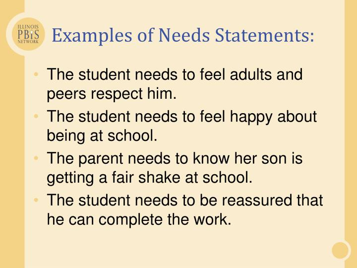 Examples of Needs Statements: