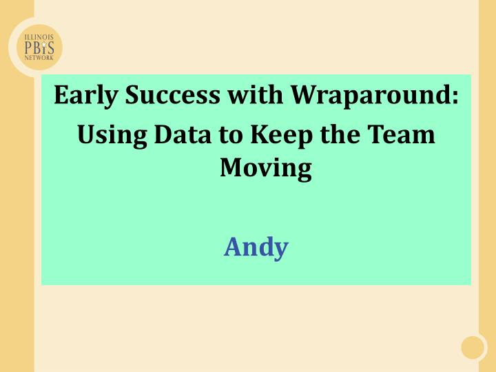 Early Success with Wraparound: