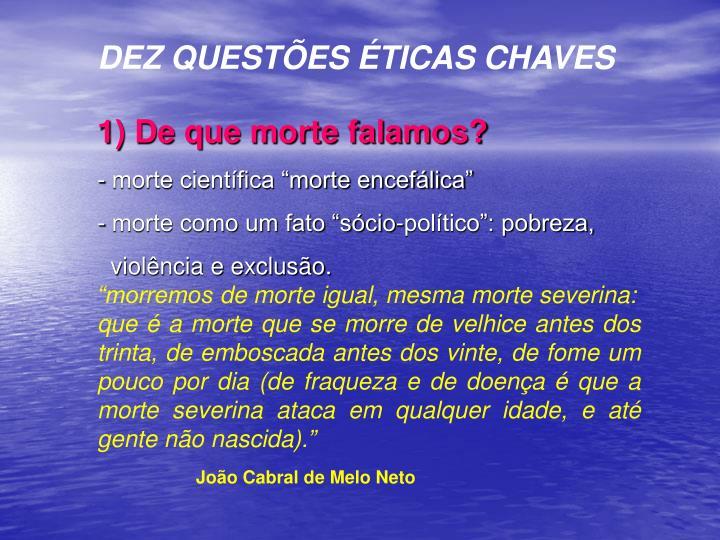 DEZ QUESTÕES ÉTICAS CHAVES