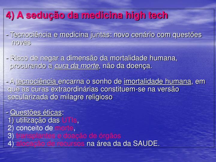 4) A sedução da medicina high tech