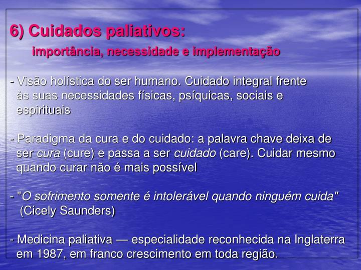 6) Cuidados paliativos:
