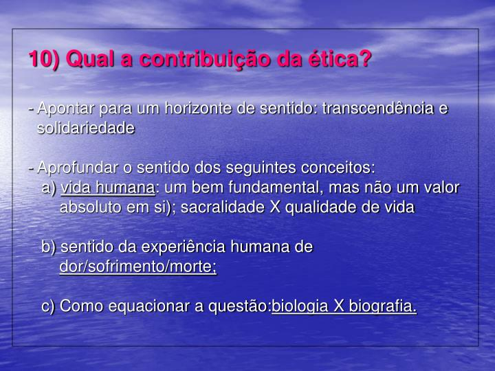 10) Qual a contribuição da ética?