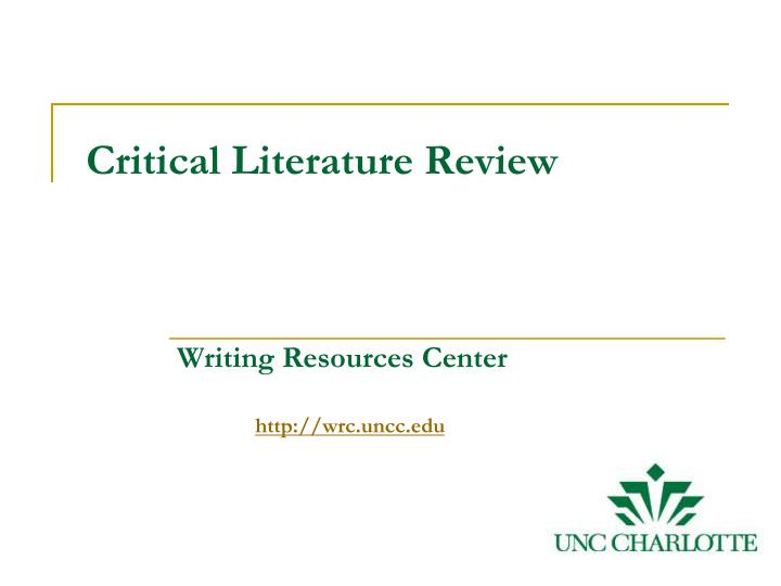 critical literature review ppt 2 writing a systematic literature review: resources for students and trainees some key resources are highlighted in the next few pages – researchers around the.