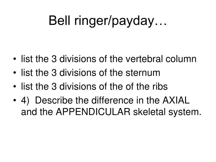 Bell ringer/payday…