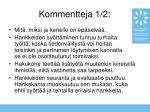 kommentteja 1 2