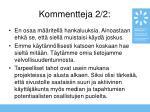 kommentteja 2 2