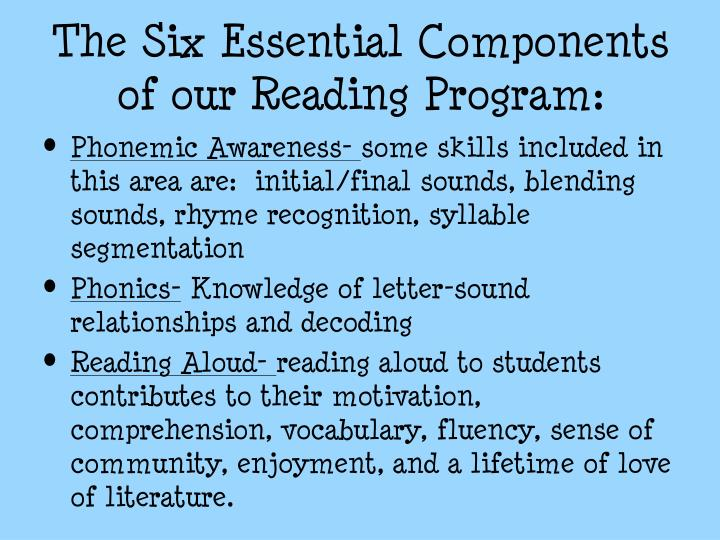The Six Essential Components of our Reading Program: