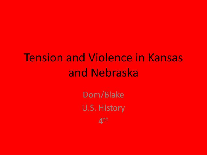 tension and violence in kansas and nebraska n.