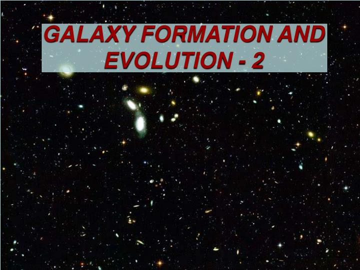 galaxy formation and evolution 2 n.