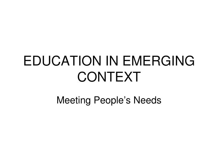 education in emerging context n.