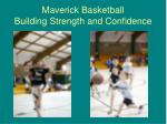 maverick basketball building strength and confidence