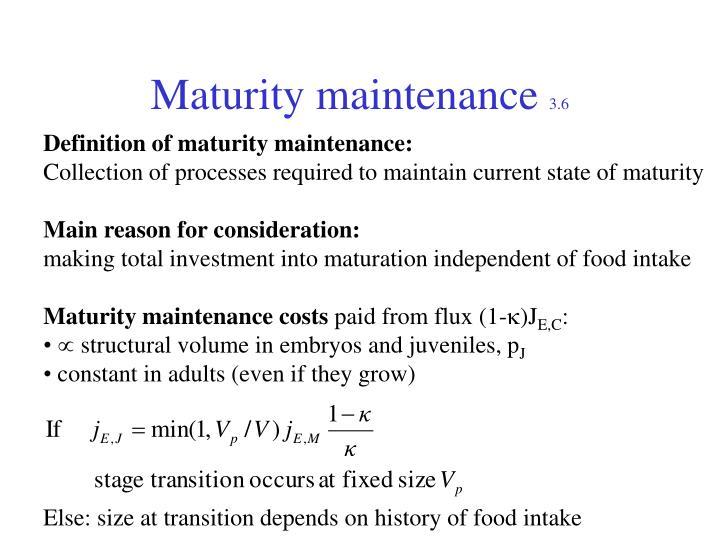 Maturity maintenance
