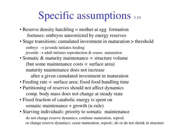 Specific assumptions