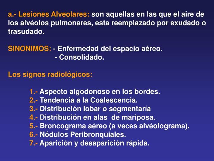 a.- Lesiones Alveolares: