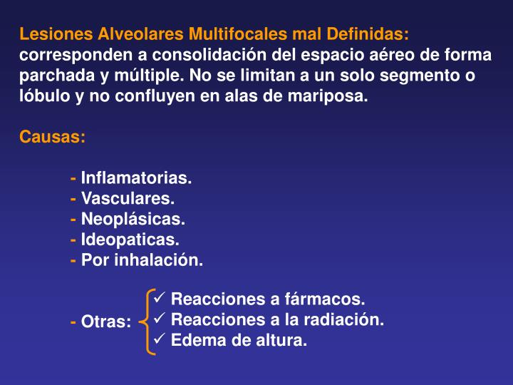 Lesiones Alveolares Multifocales mal Definidas: