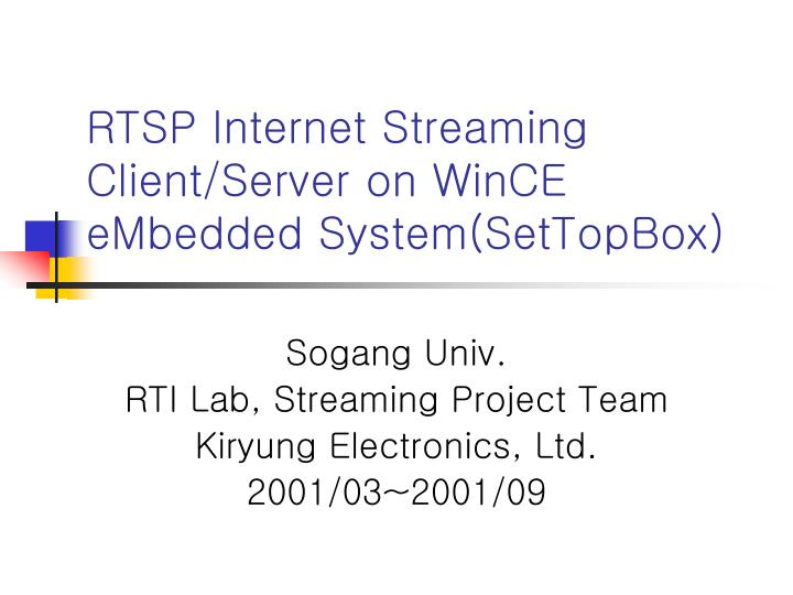 rtsp internet streaming client server on wince embedded system settopbox n.