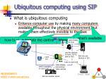 ubiquitous computing using sip