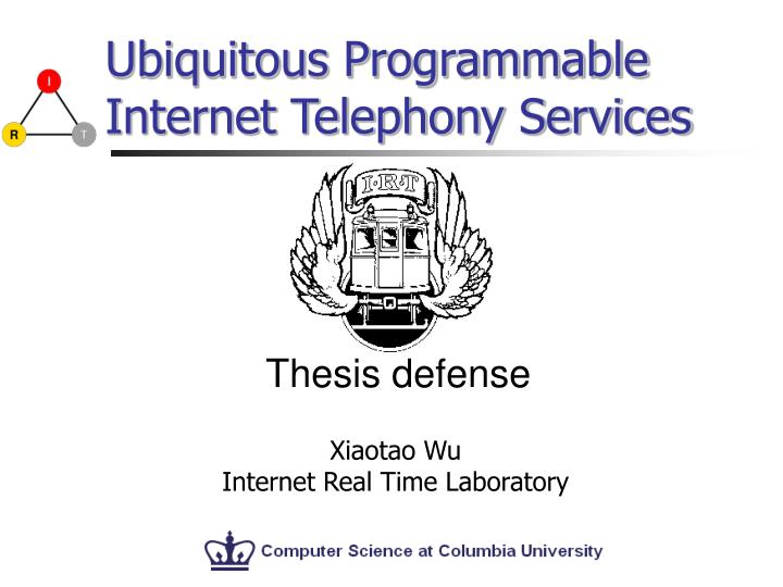 ubiquitous programmable internet telephony services n.