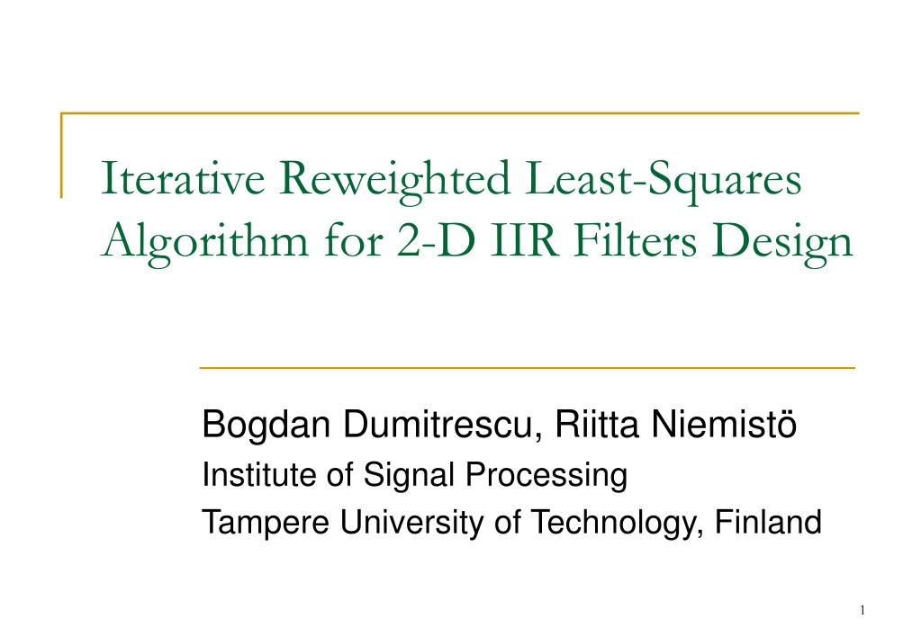 PPT - Iterative Reweighted Least-Squares Algorithm for 2-D
