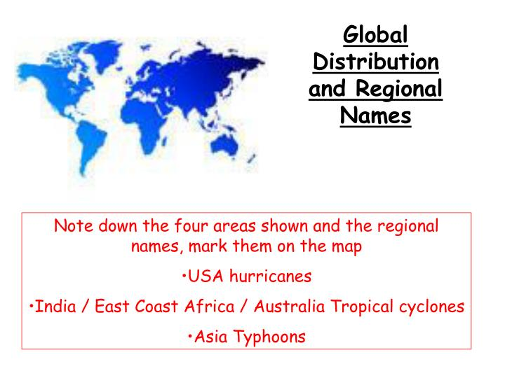 Global Distribution and Regional Names