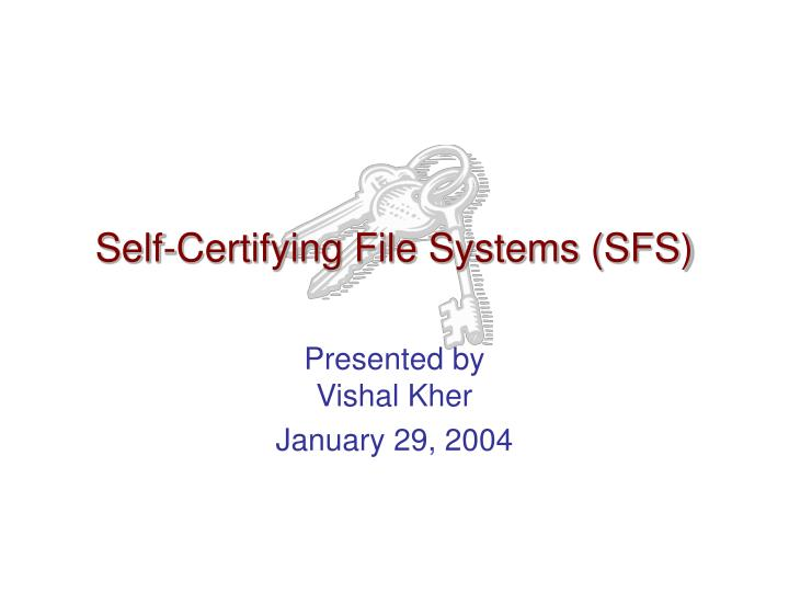 self certifying file systems sfs n.