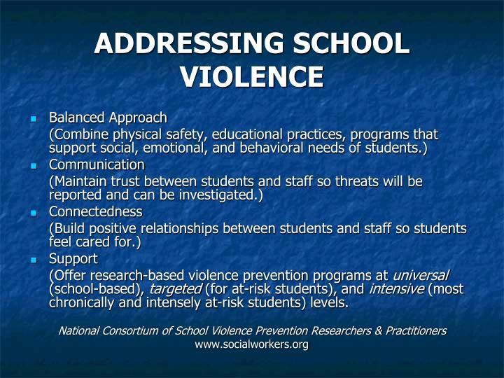 ADDRESSING SCHOOL VIOLENCE