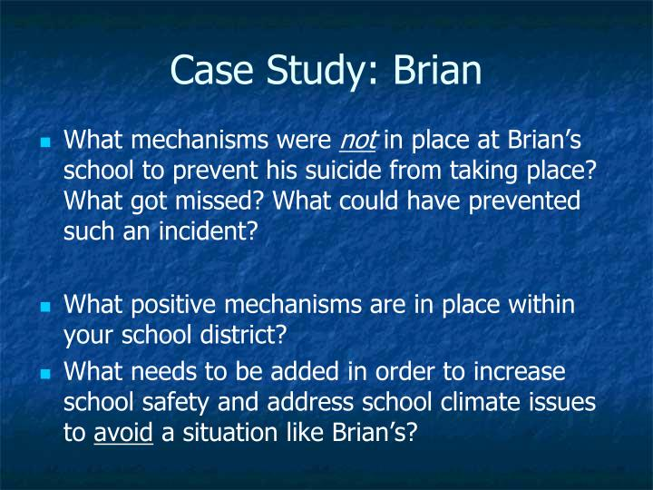 Case Study: Brian