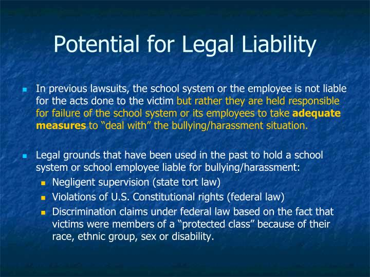 Potential for Legal Liability