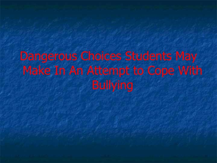 Dangerous Choices Students May Make In An Attempt to Cope With Bullying
