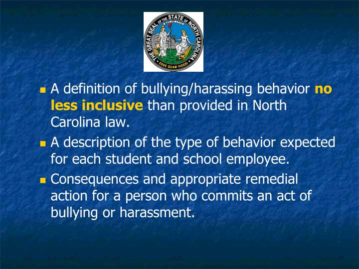 A definition of bullying/harassing behavior