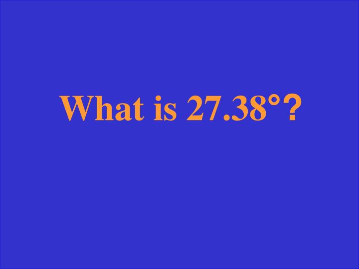 What is 27.38