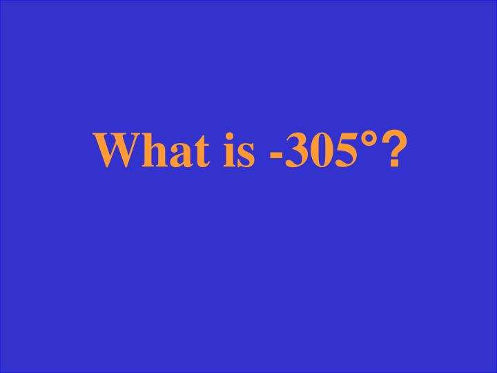 What is -305