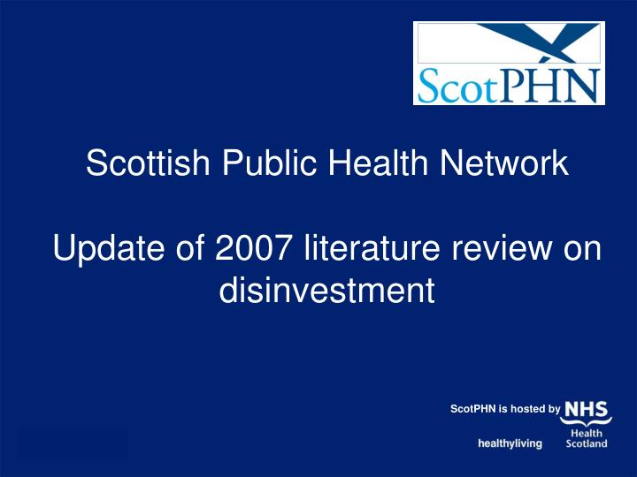scottish public health network update of 2007 literature review on disinvestment n.