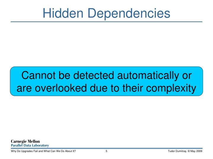 Hidden Dependencies