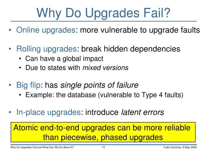 Why Do Upgrades Fail?