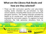 what are the library hub books and how are they selected
