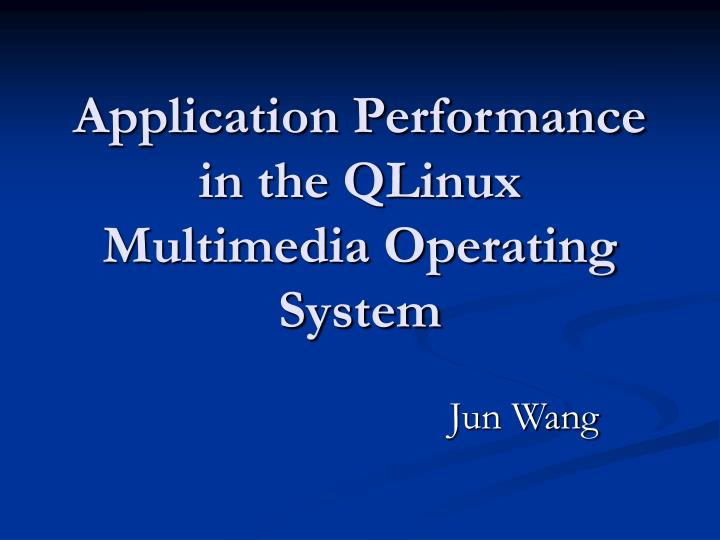 application performance in the qlinux multimedia operating system n.