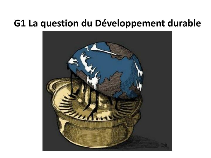 G1 la question du d veloppement durable