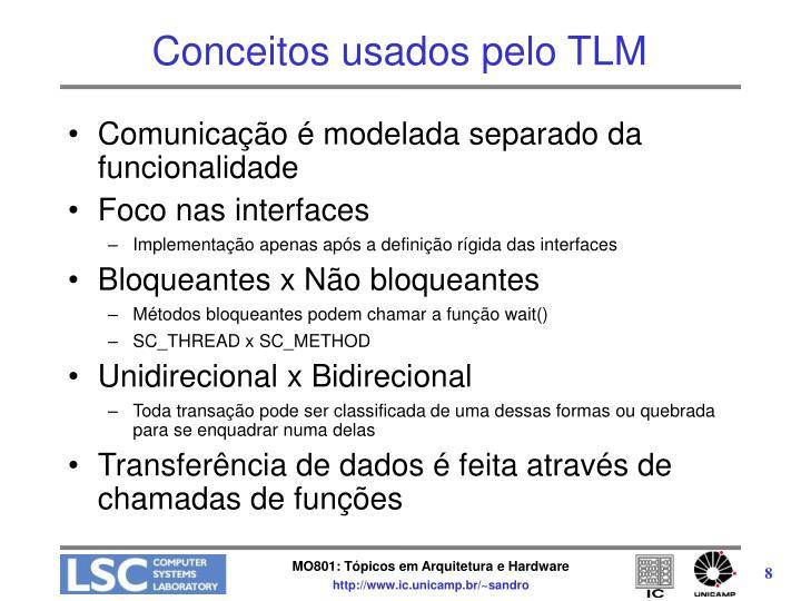 Conceitos usados pelo TLM
