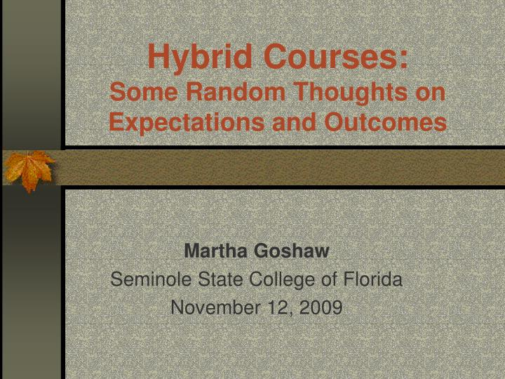 hybrid courses some random thoughts on expectations and outcomes n.