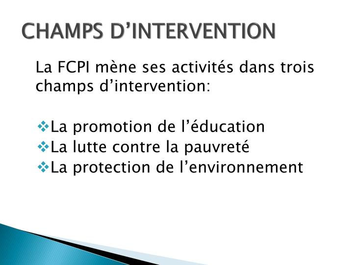 CHAMPS D'INTERVENTION