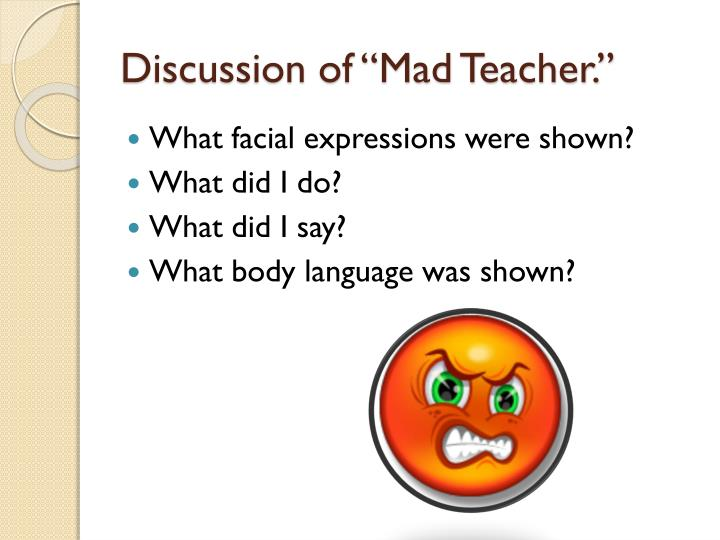 Discussion of mad teacher